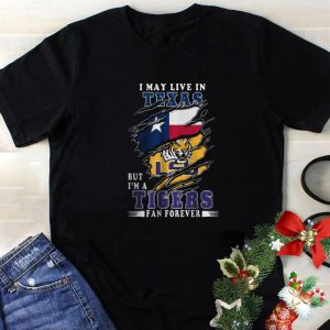 Premium I May Live In Texas But I'm A LSU Tigers Fan Forever shirt