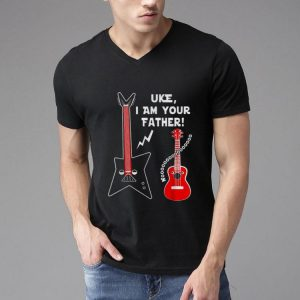 Uke I Am Your Father Funny Guitar Lovers shirt