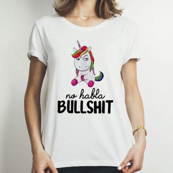 Unicorn No Habla Bullshi shirt