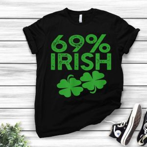 69% Irish Funny St Patrick's Day Dirty Joke 69 Meme shirt