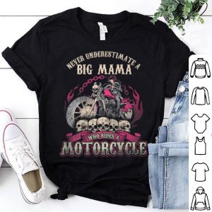 Awesome Big Mama Biker Chick Never Underestimate Motorcycle shirt