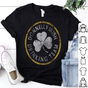 Awesome Donnelly Irish Drinking Team St Patricks Day Family Surname shirt