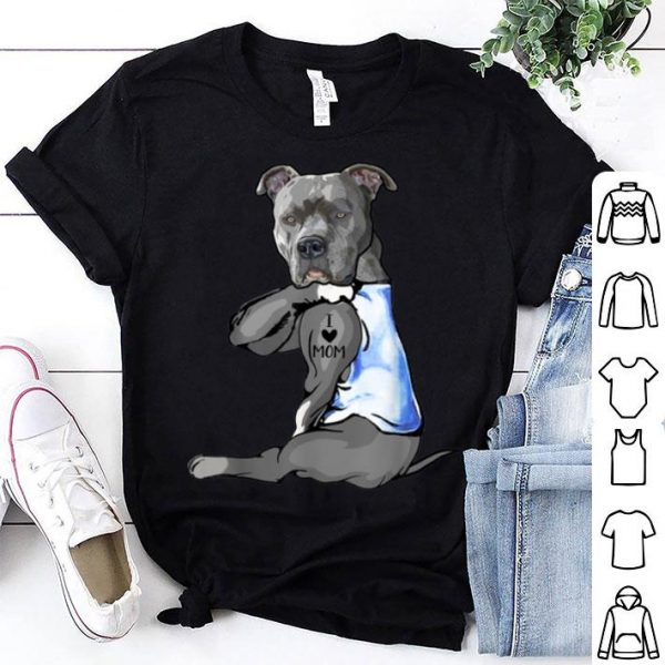 Awesome Women Gifts Pit Bull Dog Tattoo I Love Mom shirt