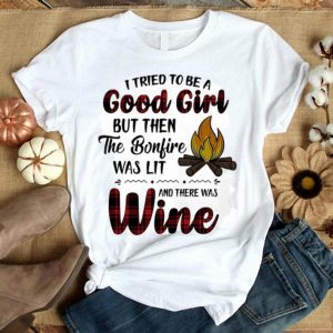 Camping I tried to be a good girl and there was wine shirt