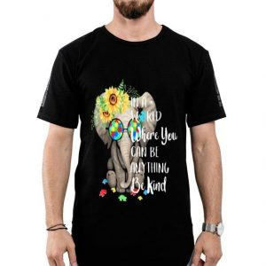 Elephant Autism In a world where you can be anything be kind shirt