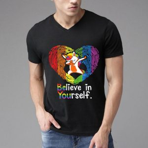 Love Unicorn Believe In Yourself LGBT shirt