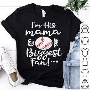 Nice I'm His Mama And Biggest Fan Baseball Game Gift Mom shirt