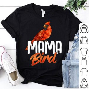 Official Mama Bird Red Cardinal Birds Mother Mom Birding shirt