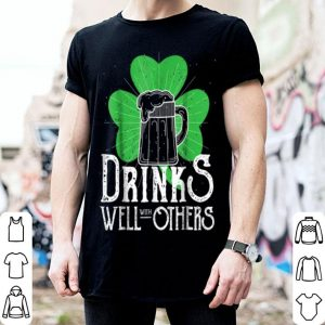 Original Drinks Well With Others Funny St Patricks Day shirt