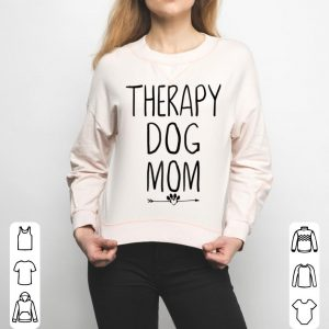 Original Therapy Dog Mom Mothers Day Therapy Pet Lover shirt