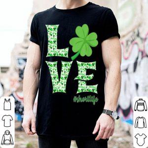 Pretty Love Irish Shamrock Short Life St Patrick's Day Gifts shirt