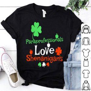 Pretty Paraprofessionals Love Shenanigans St Patricks Day Para Tee shirt