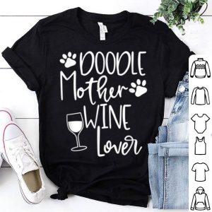 Top Doodle Mom Wine Women Dog Goldendoodle Graphic Tee shirt