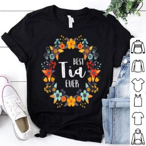 Top Mothers Day- Best Tia Ever shirt