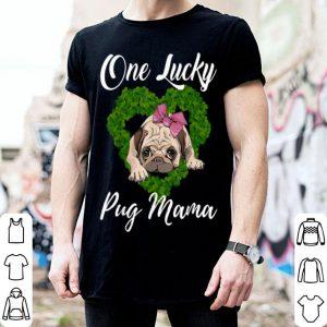 Top One Lucky Pug Mama Shamrock Dog Lover St Patrick's Day shirt