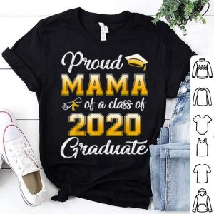 Top Proud Mama Of A Class Of 2020 Graduate Funny Senior Gift shirt