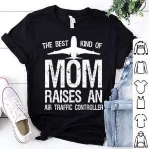 Top Women Mom Of Air Traffic Controller Funny & Cute Mother Gift shirt
