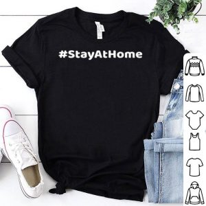 #StayAtHome Quarantine Surgical Health Hashtag Stay At Home  shirt
