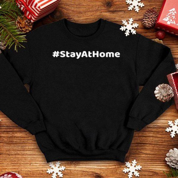 #StayAtHome Quarantine Surgical Health Hashtag Stay At Home  shirt