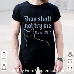 Top Black Cat Thou Shalt Not Try Me Mood 24-7 shirt