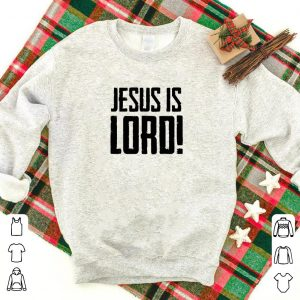 Jesus is Lord shirt