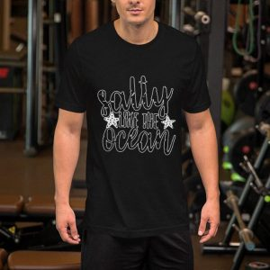 Salty like the ocean shirt