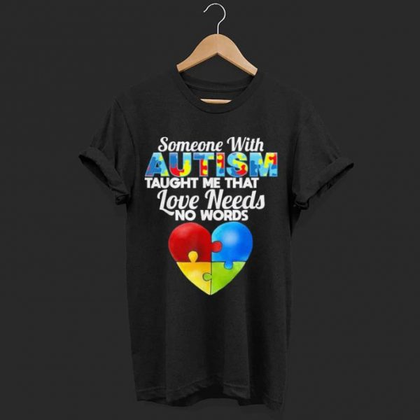 Someone with autism loves me shirt