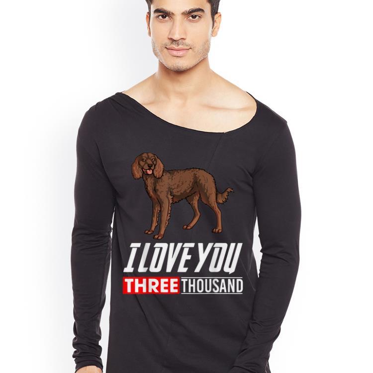 American Water Spaniel Dog I Love You 3000 shirt 4 - American Water Spaniel Dog I Love You 3000 shirt