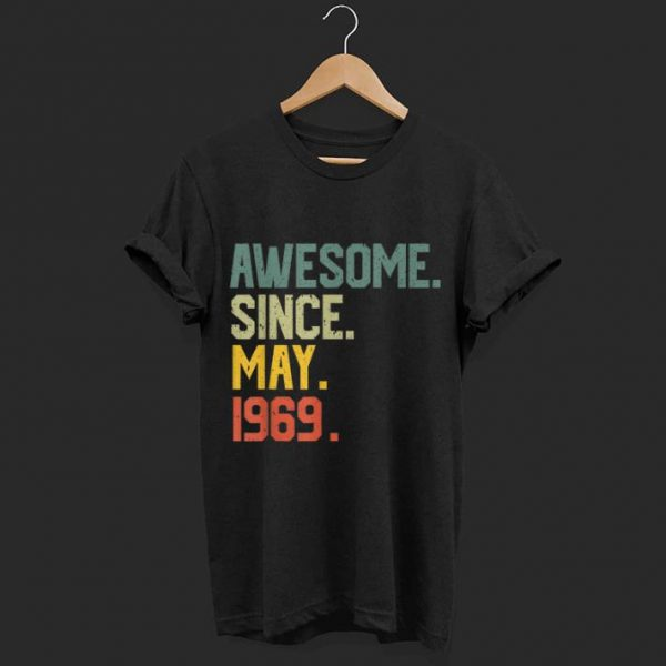 Awesome since May 1969 shirt