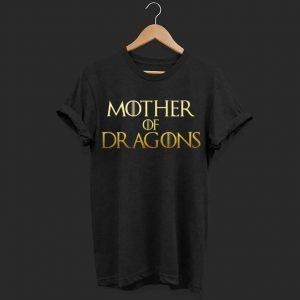Mother of dragon shirt