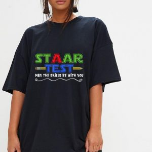 Staar test may the skills be with you shirt 2