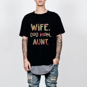 Wife dog mom aunt shirt