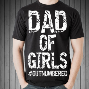 Father's Day Dad of Girls #Outnumbered shirt
