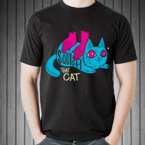 Squish that cat shirt
