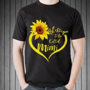 Blessed To Be Called Mimi Sunflower Mother day shirt
