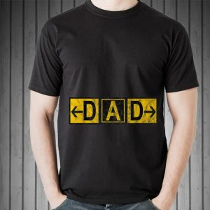 DAD Airport Taxiway Sign Pilot Father's Day 2019 shirt