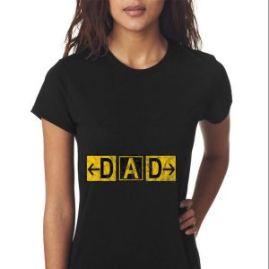 DAD Airport Taxiway Sign Pilot Father's Day 2019 shirt 2