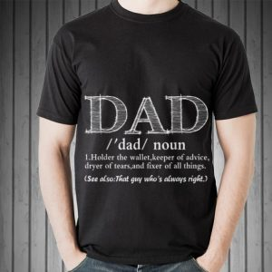 Father's Day Dad holder the wallet keeper of advice dryer of tears and fixer of all things shirt