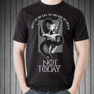 Not Today God of death Skull and dagger Game Of Thrones shirt