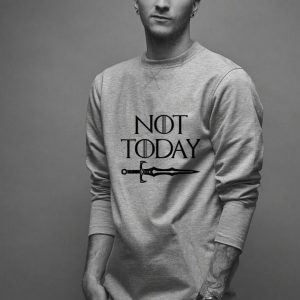 Not Today Sword Game Of Throne shirt
