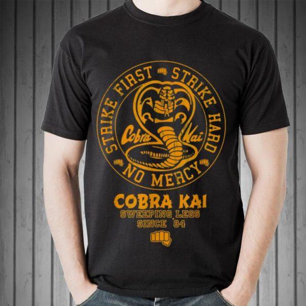 Strike firsr Strike hard no mercy Cobra Kai shirt