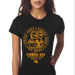 Strike firsr Strike hard no mercy Cobra Kai shirt 2