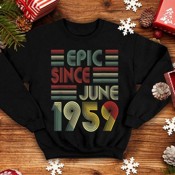 60th Birthday Epic Since June 1959 60 Years Old shirt