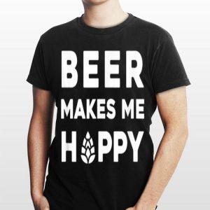 Beer Makes Me Hoppy Craft Beer Brewer Hops shirt