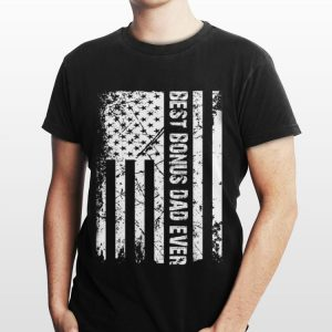 Best Bonus Dad Ever American Flag Father Day shirt