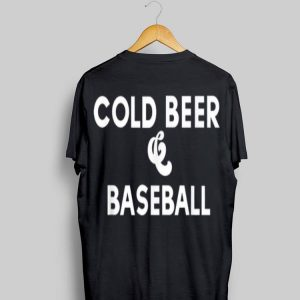 Cold Beer And Baseball shirt