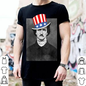 Edgar Allen Poe Uncle Sam Hat Art- 4th Of July American Flag shirt