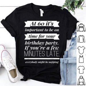 Everybody Napping Happy Sixty 60th Birthday Gag Saying shirt