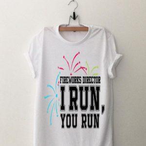 Fireworks Director I Run You Run 4Th Of July American Flag shirt