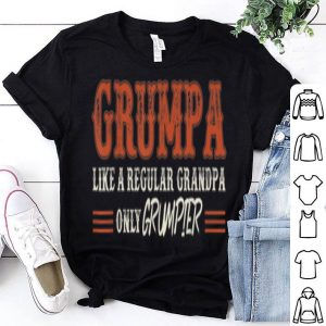 Grumpa Like A Regular Grandpa Only Grumpier Father Day shirt
